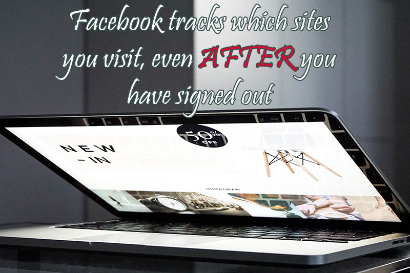 Facebook tracks which sites you visit even AFTER you have signed out